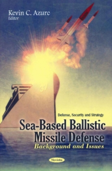 Sea-Based Ballistic Missile Defense : Background & Issues, Paperback Book