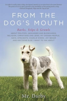 From the Dog's Mouth : Barks, Yelps and Growls, Paperback Book