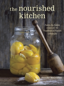 The Nourished Kitchen, Paperback Book