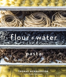 Flour + Water, Hardback Book