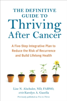 The Definitive Guide To Thriving After Cancer, Paperback / softback Book