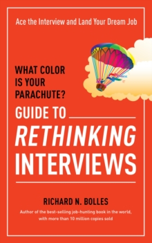 What Color Is Your Parachute? Guide to Rethinking Interviews, Paperback / softback Book