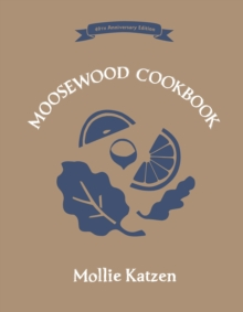 The Moosewood Cookbook : 40th Anniversary Edition, Hardback Book