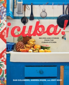 Cuba! : Recipes and Stories from the Cuban Kitchen, Hardback Book
