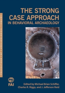 The Strong Case Approach in Behavioral Archaeology, Paperback Book