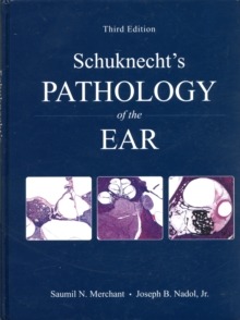 Schuknecht's Pathology of the Ear, Hardback Book