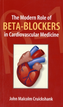 The Modern Role of Beta-Blockers in Cardiovascular Medicine, Paperback / softback Book