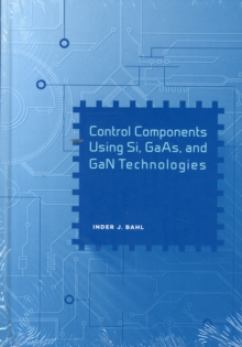 Control Components Using Si, GaAs, and GaN Technologies, Hardback Book