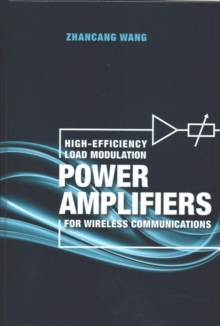 High-Efficiency Load Modulation Power Amplifiers for Wireless Communications, Hardback Book