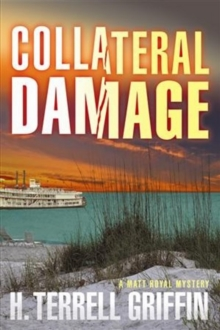 Collateral Damage : A Matt Royal Mystery, Paperback / softback Book