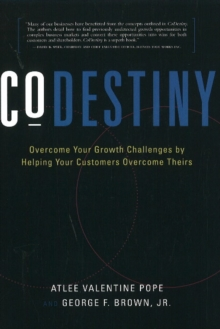 CoDestiny : Overcome Your Growth Challenges by Helping Your Customers Overcome Theirs, Hardback Book