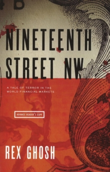 Nineteenth Street NW : A Tale of Terror in the World Financial Markets, Paperback / softback Book