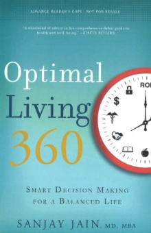 Optimal Living 360 : Smart Decision Making for a Balanced Life, Hardback Book