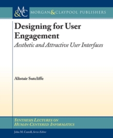 Designing for User Engagment : Aesthetic and Attractive User Interfaces, Paperback Book