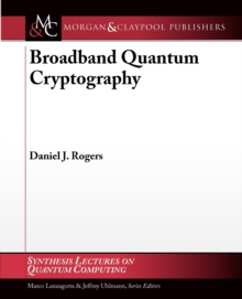 Broadband Quantum Cryptography, Paperback Book