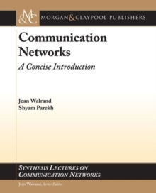 Communication Networks : A Concise Introduction, Paperback Book