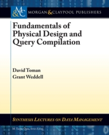Fundamentals of Physical Design and Query Compilation, Paperback / softback Book