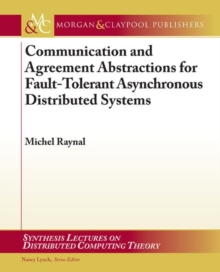 Communication and Agreement Abstractions for Fault-Tolerant Asynchronous Distributed Systems, Paperback Book
