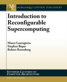 Introduction to Reconfigurable Supercomputing, Paperback / softback Book