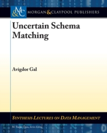 Uncertain Schema Matching, Paperback Book