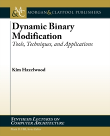 Dynamic Binary Modification : Tools, Techniques and Applications, Paperback / softback Book