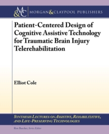 Patient-Centered Design of Cognitive Assistive Technology for Traumatic Brain Injury Telerehabilitation, Paperback / softback Book