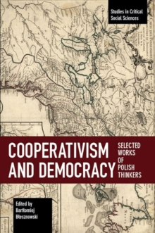 Cooperativism And Democracy : Selected Works of Polish Thinkers, Paperback / softback Book