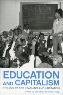 Education and Capitalism : Struggles for Learning and Liberation, Paperback Book
