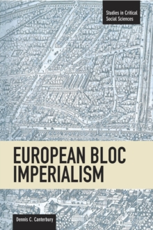 European Bloc Imperialism : Studies in Critical Social Sciences, Volume 23, Paperback Book