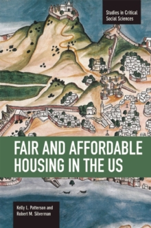 Fair And Affordable Housing In The Us: Trends, Outcomes, Future Directions : Studies in Critical Social Sciences, Volume 33, Paperback Book