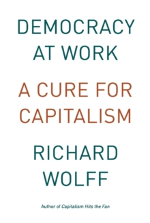 Democracy At Work : Workers' Self-Directed Enterprises, Paperback / softback Book