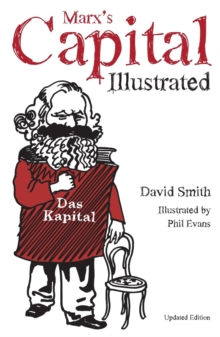 Marx's Capital : An Illustrated Introduction, Paperback / softback Book