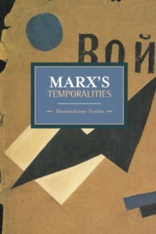 Marx's Temporalities : Historical Materialism, Volume 44, Paperback / softback Book