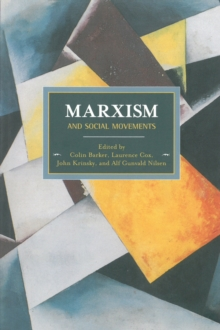 Marxism And Social Movements : Historical Materialism, Volume 46, Paperback / softback Book