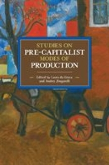 Studies In Pre-capitalist Modes Of Production : Historical Materialist Volume 97, Paperback / softback Book