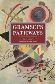 Gramsci's Pathways : Historical Materialism Volume 102, Paperback / softback Book