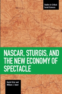 Nascar, Sturgis, And The New Economy Of Spectacle, Paperback / softback Book