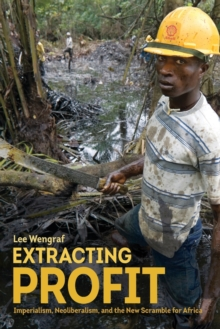 Extracting Profit : Imperialism, Neoliberalism and the New Scramble for Africa, Paperback Book