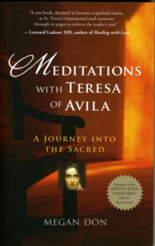 Meditations with Teresa of Avila : A Journey into the Sacred, Paperback Book