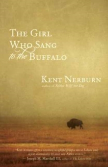 The Girl Who Sang to the Buffalo : A Child, an Elder, and the Light from an Ancient Sky, Paperback / softback Book