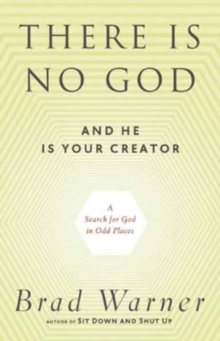 There is No God and He is Always with You : A Search for God in Odd Places, Paperback / softback Book