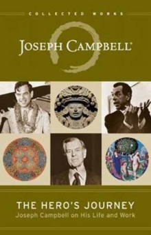 The Hero's Journey : Joseph Campbell on His Life and Work, Paperback / softback Book
