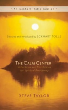 The Calm Center : Reflections and Meditations for Spiritual Awakening, Hardback Book