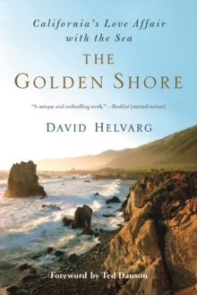 The Golden Shore : California's Love Affair with the Sea, Paperback Book