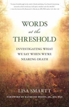 Words at the Threshold : Investigating What We Say When We're Nearing Death, Paperback / softback Book