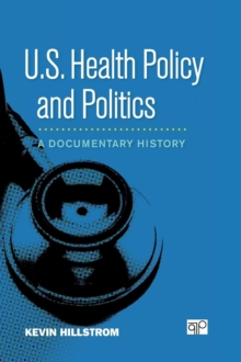U.S. Health Policy and Politics : A Documentary History, Hardback Book