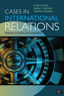 Cases in International Relations : Pathways to Conflict and Cooperation, Paperback / softback Book