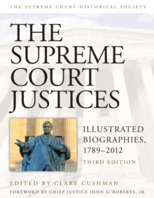 The Supreme Court Justices : Illustrated Biographies, 1789-2012, Paperback / softback Book