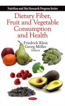 Dietary Fiber, Fruit & Vegetable Consumption & Health, Hardback Book