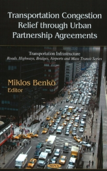 Transportation Congestion Relief Through Urban Partnership Agreements, Hardback Book